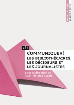 Ouvrage : « Communiquer ! Les bibliothécaires les décideurs et les journalistes » dans Bibliothécaires bao21_couv